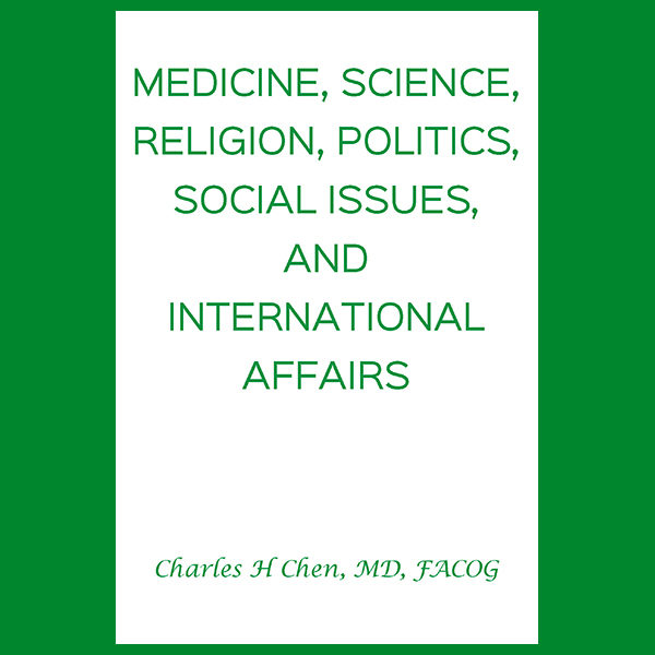 Medicine, Science, Religion, Politics, Social Issues, and International Affairs