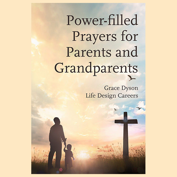 Power-filled Prayers for Parents and Grandparents