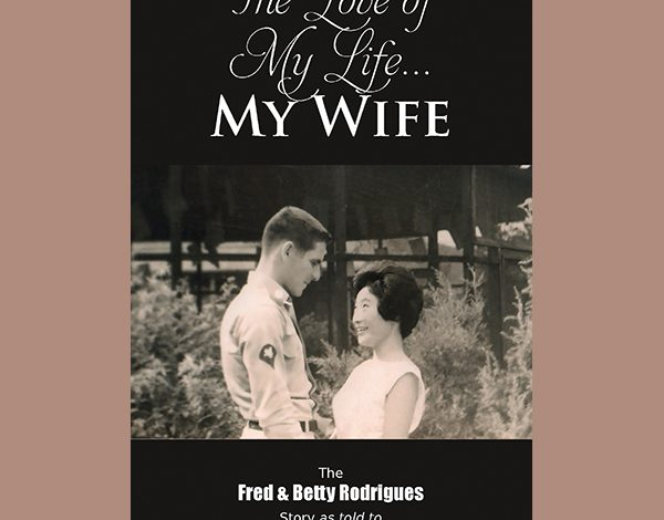The Love of My Life ... My Wife cover