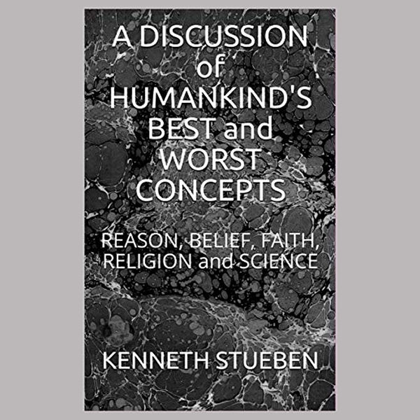 A Discussion of Humankind's Best and Worst Concepts