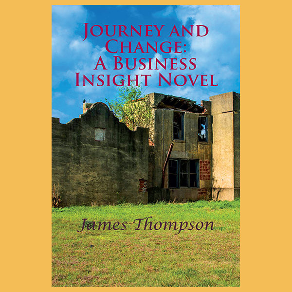 Journey and Change: A Business Novel