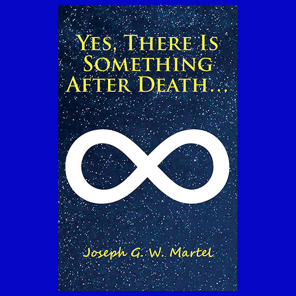 Yes, There Is Something After Death