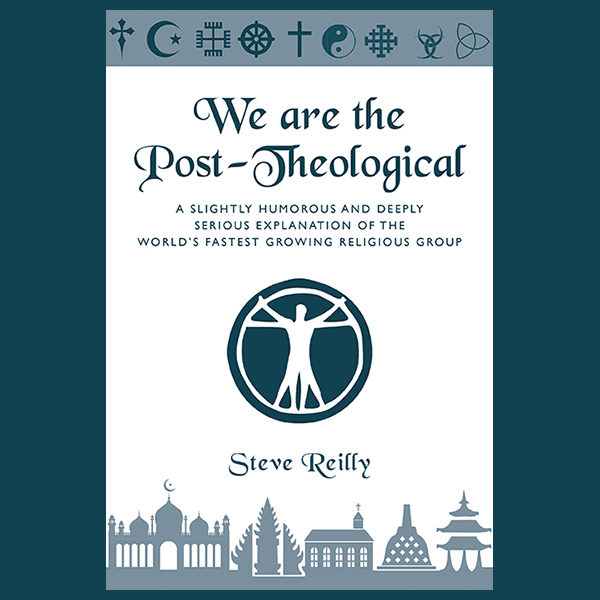 We Are The Post-Theological