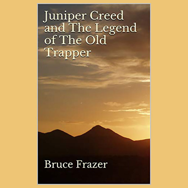 Juniper Creed and The Legend of The Old Trapper