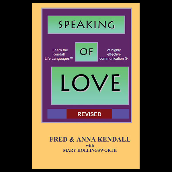 Speaking of Love: 7 Life Languages of Highly Effective Communication