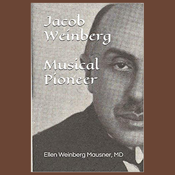 Jacob Weinberg Musical Pioneer