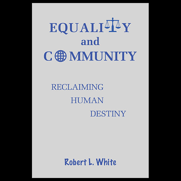 Equality and Community: Reclaiming Human Destiny