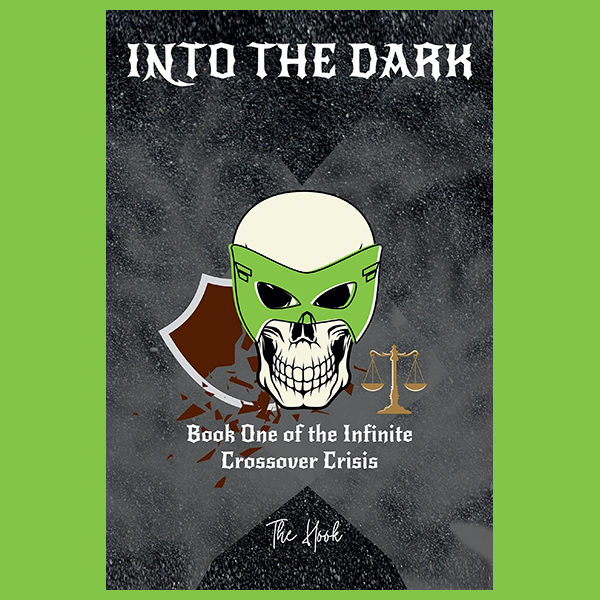 Into The Dark: Book One of the Infinite Crossover Crisis