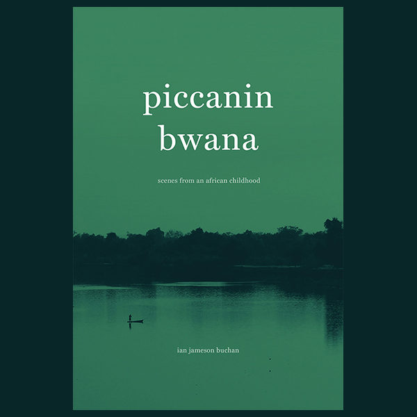 piccanin bwana – scenes from an african childhood