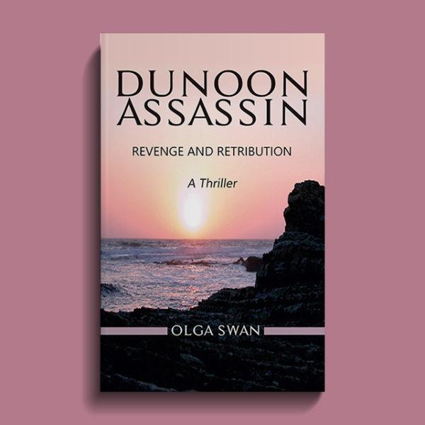 Dunoon Assassin: Revenge and Retribution. A Thriller