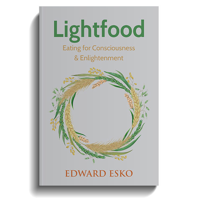 Lightfood: Eating for Consciousness & Enlightenment
